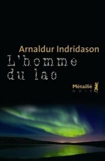L'homme du lac - Arnaldur Indridason