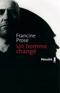 Un homme changé - FrancineProse