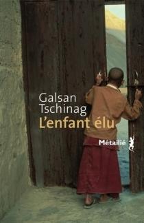 L'enfant élu - GalsanTschinag