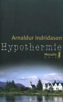 Hypothermie - Arnaldur Indridason