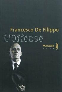 L'offense - FrancescoDe Filippo