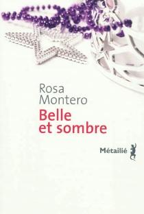 Belle et sombre - RosaMontero
