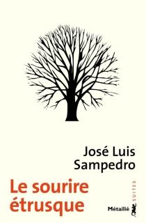 Le sourire étrusque - José LuisSampedro