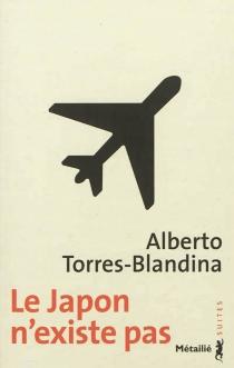 Le Japon n'existe pas - AlbertoTorres-Blandina