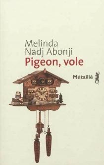 Pigeon, vole - MelindaNadj Abonji