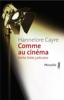 Comme au cinéma : petite fable judiciaire - HanneloreCayre