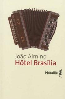 Hôtel Brasilia - JoãoAlmino