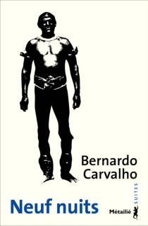 Neuf nuits - BernardoCarvalho