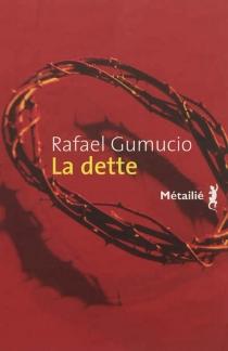 La dette - RafaelGumucio