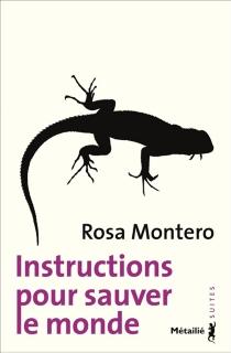 Instructions pour sauver le monde - RosaMontero