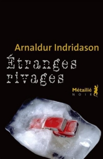 Etranges rivages - Arnaldur Indridason