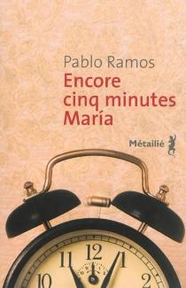 Encore cinq minutes Maria - PabloRamos