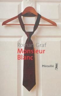 Monsieur Blanc - RomanGraf