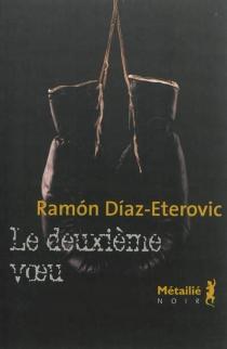Le deuxième voeu - RamónDíaz Eterovic