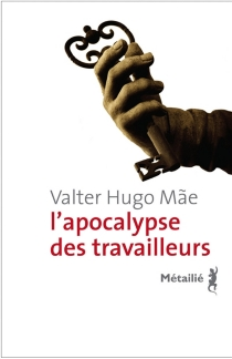 L'apocalypse des travailleurs - Valter HugoMae