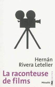 La raconteuse de films - HernánRivera Letelier