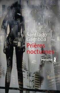 Prières nocturnes - SantiagoGamboa