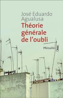 Théorie générale de l'oubli - José EduardoAgualusa
