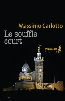 Le souffle court - MassimoCarlotto