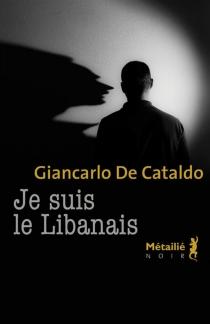 Je suis le Libanais - GiancarloDe Cataldo