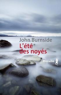 L'été des noyés - JohnBurnside