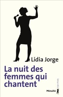 La nuit des femmes qui chantent - LídiaJorge