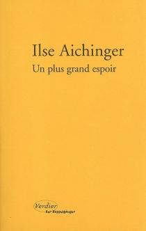 Un plus grand espoir - IlseAichinger