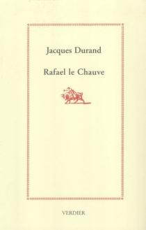 Rafael le chauve - JacquesDurand