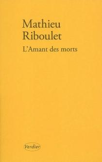 L'amant des morts - MathieuRiboulet