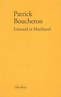 Léonard et Machiavel - PatrickBoucheron