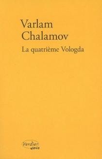 La quatrième Vologda : souvenirs - Varlam TikhonovitchChalamov