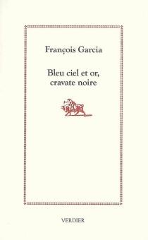 Bleu ciel et or, cravate noire - FrançoisGarcia