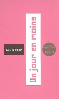 Un jour en moins : récit - GuyWalter