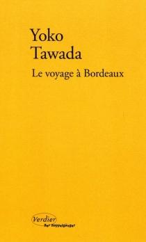 Le voyage à Bordeaux - YokoTawada