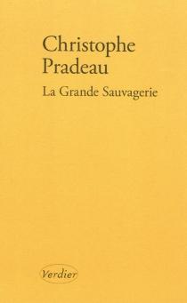 La grande sauvagerie - ChristophePradeau