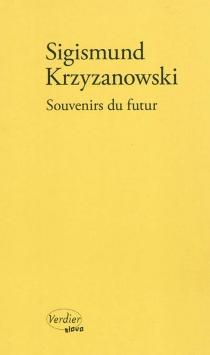 Souvenirs du futur : récit - Sigizmund DominikovicKrzizanovskij