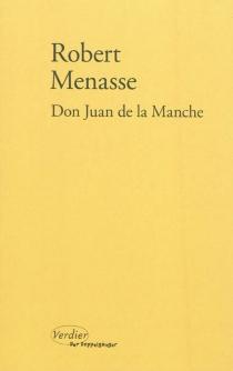 Don Juan de la Manche ou L'éducation au désir - RobertMenasse
