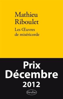 Les oeuvres de miséricorde : fictions et réalités - MathieuRiboulet