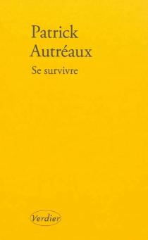 Se survivre : et autres tableaux - PatrickAutréaux