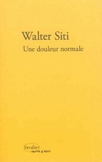 Une douleur normale - WalterSiti