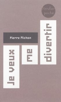 Je veux me divertir - PierreMichon