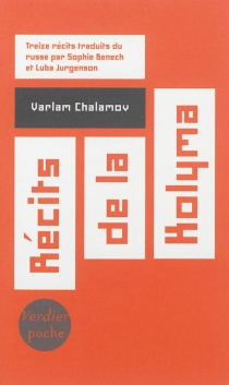 Récits de la Kolyma : treize récits - Varlam TikhonovitchChalamov
