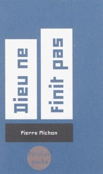 Dieu ne finit pas - PierreMichon