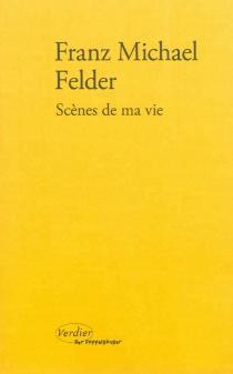 Scènes de ma vie - Franz MichaelFelder