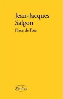 Place de l'Oie : récit - Jean-JacquesSalgon