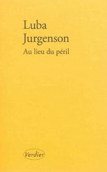 Au lieu du péril : récit d'une vie entre deux langues - LubaJurgenson