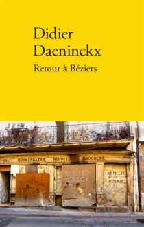 Retour à Béziers : récit - DidierDaeninckx