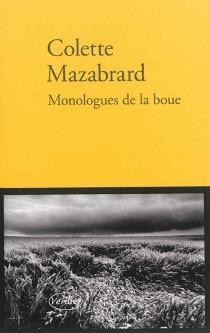 Monologues de la boue : récit - ColetteMazabrard