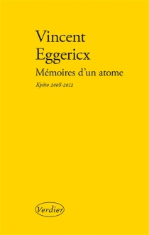 Mémoires d'un atome : Kyôto 2008-2012 - VincentEggericx