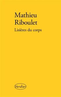 Lisières du corps - MathieuRiboulet